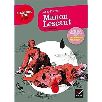 Manon Lescaut: suivi d une anthologie sur la rencontre amoureuse