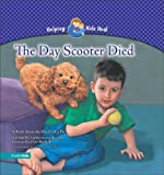 The Day Scooter Died: A Book About the Death of a Pet (Helping Kids Heal)