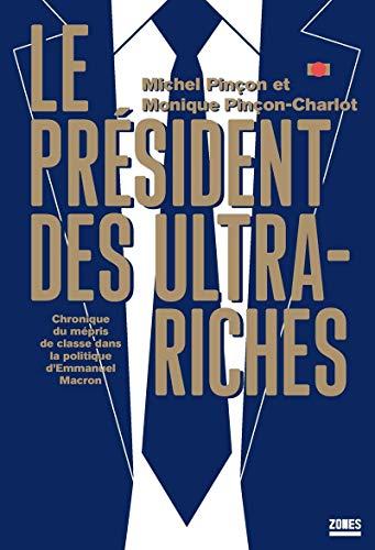 Le président des ultra-riches par Michel PINÇON