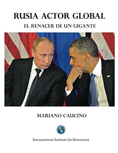 Rusia actor global: El renacer de un gigante