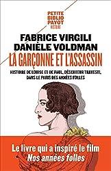 La garçonne et l'assassin: Histoire de Louise et de Paul, déserteur travesti, dans le Paris des années folles