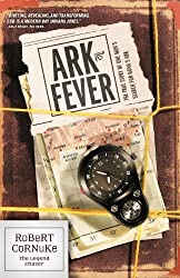 Ark Fever: The True Story of One Man's Search for Noah's Ark by Robert Cornuke (2005-10-01)
