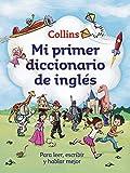 Libros Descargar PDF Mi primer diccionario de ingles Mi primer Collins Para leer escribir y hablar mejor Espanol Ingles (PDF y EPUB) Espanol Gratis