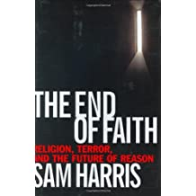 The End of Faith: Religion, Terror, and the Future of Reason by Sam Harris (2004-08-01)