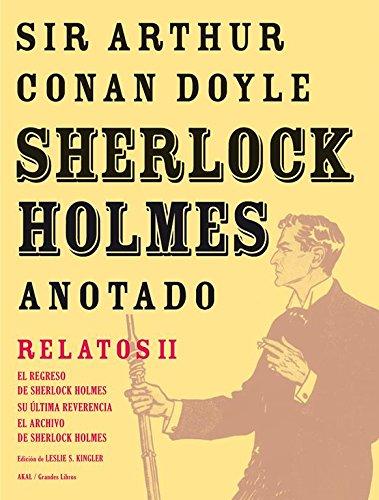 Sherlock Holmes Anotado: Relatos II. El regreso de Sherlock Holmes. (Grandes libros) por Arthur Conan Doyle