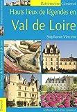 Hauts lieux de légendes en Val de Loire