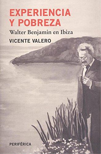 Experiencia y pobreza: Walter Benjamin en Ibiza (Fuera de serie) libros de lectura pdf gratis