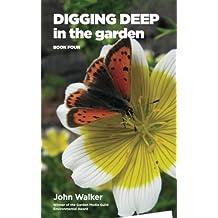 Digging Deep In The Garden: Book Four