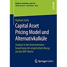Capital Asset Pricing Model und Alternativkalküle: Analyse in der Unternehmensbewertung mit empirischem Bezug auf die DAX-Werte (Business, Economics, and Law)