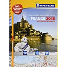 France 2018 - A3 Tourist & Motoring Atlas: Tourist & Motoring Atlas A3 spiral (Michelin Road Atlases)