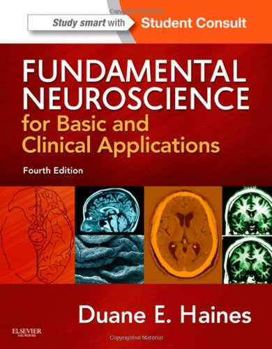 Fundamental Neuroscience for Basic and Clinical Applications: with STUDENT CONSULT Online Access, 4e por Duane E. Haines PhD  FAAAS  FAAA