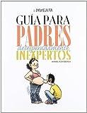 Guía Para Padres Desesperadamente Inexpertos (LO MAS MEJOR)
