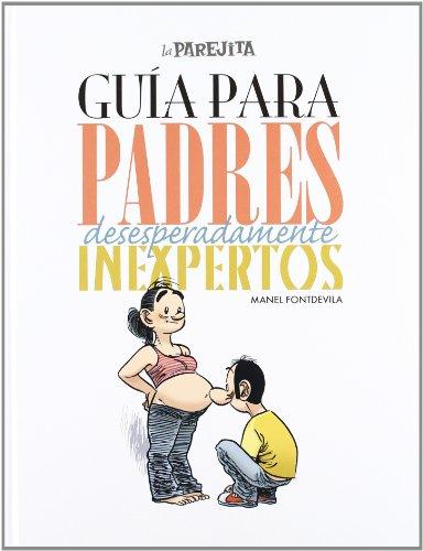 Guia para padres desesperadamente inexpertos (OTROS FICCION)