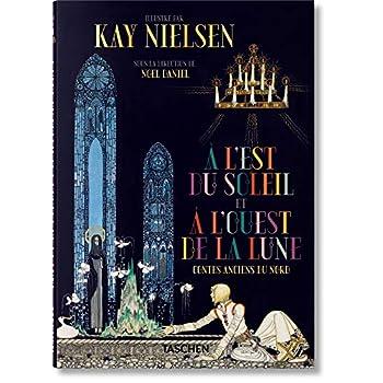 Kay Nielsen. A l'ouest du Soleil et A l'ouest de la Lune : Contes anciens du Nord