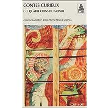 Contes curieux : Des quatre coins du monde