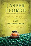 [(The Last Dragonslayer)] [By (author) Jasper Fforde] published on (October, 2012)