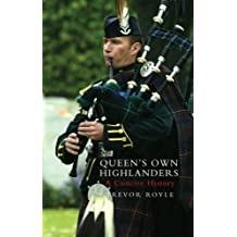 Queen's Own Highlanders: A Concise History by Royle, Trevor (2007) Hardcover