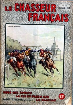 CHASSEUR FRANCAIS (LE) [No 631] du 01/09/1949 - SOMMAIRE - LA CHASSE - MESURES ET COMPARAISONS BALISTIQUES - DEFENSE D'UNE LIBERTE MENACEE - CHAMBORD - SUR LES VOIES DES MIGRATIONS - CAUSERIE JURIDIQUE COUT DU PERMIS DE CHASSE - LE TIR DE CHASSE DEVANT LES CHIENS INFLUENCE DU TEMPERAMENT - L'OIE BERNACHE CRAVANT - PREMIER CANARD - LA MORT DE KPO LA PANTHERE - LES PERDRIX BLANCHES - LES PIEGES LES ODEURS NUISIBLES - LA GROSSE BLANCHE - GIBIER D'AMERIQUE LE TINAMOU - COURRIER CYNEGETIQUE - LE CHIE par Collectif