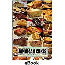 JAMAICAN CAKES: Most Popular Breads, Puddings, and Cakes (English Edition)