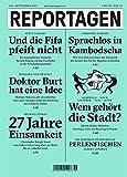 Reportagen #36: Das unabh�ngige Magazin f�r erz�hlte Gegenwart