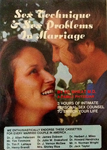 Sex Technique & Sex Problems in Marriage (3 Hours of Intimate Personal Sex Counsel to Enrich Your Life)
