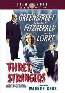 Three Strangers by Sydney Greenstreet