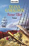 Ferne Ufer: Roman (Die Highland-Saga, Band 3) - Diana Gabaldon