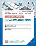 Les fiches outils du webmarketing: 85 fiches opérationnelles - 95 conseils personnalisés - 46 cas pratiques - 55 illustrations