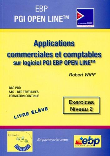 EBP PGI Open line pro- Pack Formateur. Applications commerciales et comptables sur logiciel PGI EBP Open line. Niveau 2. (Avec Cd-Rom)