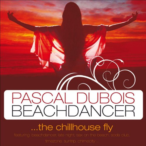 Beachdancer - The Chill House Fly