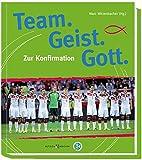 Team. Geist. Gott.: Zur Konfirmation