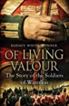 Of Living Valour: The Story of the So...