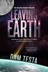 The Galahad Archives Book One: Leaving Earth by Dom Testa (2016-02-23)