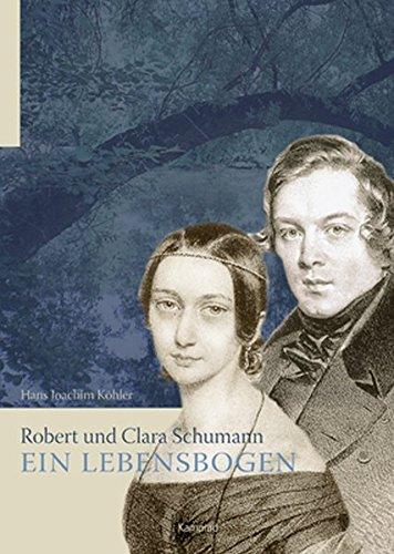 Robert und Clara Schumann - ein Lebensbogen: Eine aphoristische Biographie