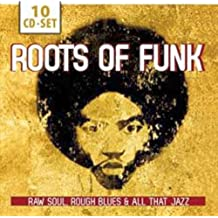 Roots of Funk - Raw Soul, Rough Blues & All That Jazz