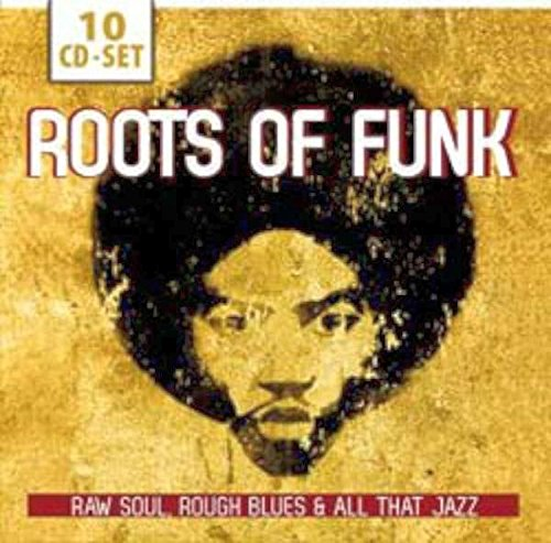 the-roots-of-funk-raw-soul-rough-blues-all-that-jazz
