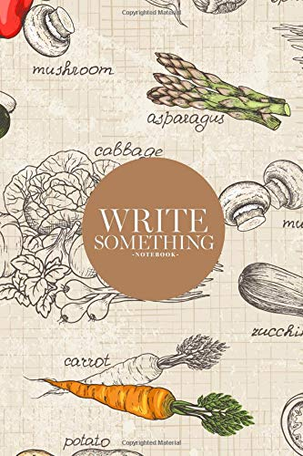 Notebook - Write something: Kitchen of vegetables notebook, Daily Journal, Composition Book Journal, College Ruled Paper, 6 x 9 inches (100sheets) (Sound-mix-board)