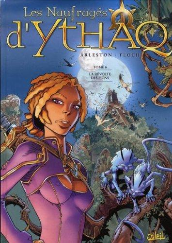 Les naufragés d'Ythaq. 6. La révolte des pions