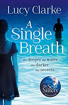 A Single Breath: A gripping, twist-filled thriller that will have you hooked by [Clarke, Lucy]