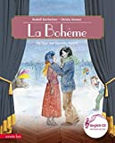La Bohème: Die Oper von Giacomo Puccini (Das musikalische Bilderbuch)