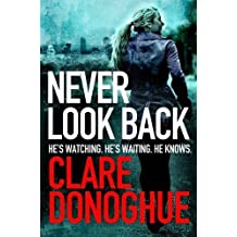 Never Look Back (DI Mike Lockyer Series) by Clare Donoghue (2014-03-13)