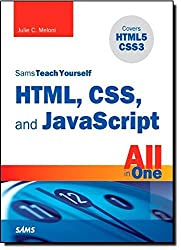 Sams Teach Yourself HTML, CSS, and JavaScript All in One by Julie C. Meloni (2011-12-01)