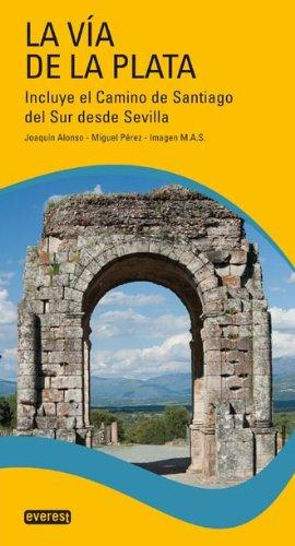 Portada del libro La Vía de la Plata.: Incluye el Camino de Santiago del Sur desde Sevilla (Guias Del Viajero)