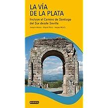 La Vía de la Plata.: Incluye el Camino de Santiago del Sur desde Sevilla (Guias Del Viajero)