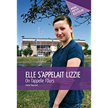Elle s'appelait Lizzie: On l'appelle l'Ours