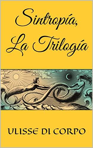 Sintropía, La Trilogía