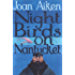 Night Birds On Nantucket (The Wolves Chronicles Book 3)