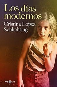 Los días modernos par  Cristina López Schlichting