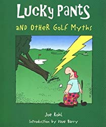 Lucky Pants and Other Golf Myths by Joe Kohl (1996-08-13)