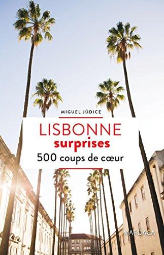Lisbonne surprises - 500 coup de coeur par Miguel Júdice